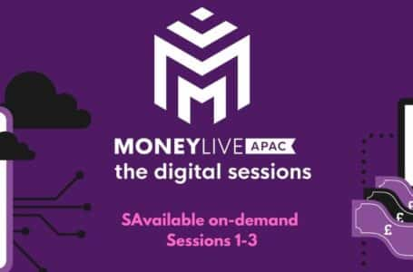 MoneyLIVE APAC: The Digital Sessions for Future Banking